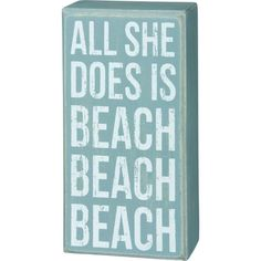 All She Does is Beach Beach Beach Sign is a customer favorite! Everyone who reads this beach sign can't help smile.