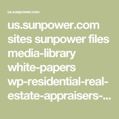 us.sunpower.com sites sunpower files media-library white-papers wp-residential-real-estate-appraisers-guide-accurately-valuate-residential-rooftop-solar-electric-pv.pdf
