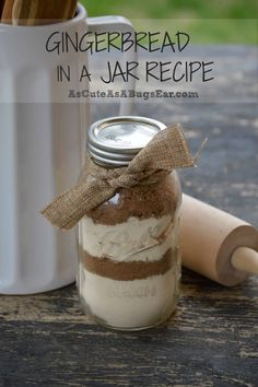 Gingerbread in a Jar Recipe | As Cute as a Bug's Ear                                                                                                                                                      More