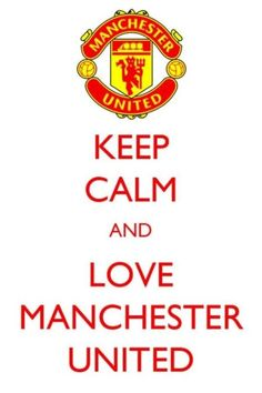Keep Calm And Love Manchester United