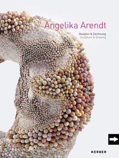 Angelika Arendt - Angelika Arendt - Sculpture & Drawing - Kerber Verlag