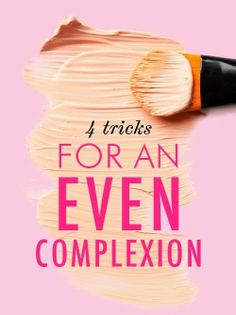 4 Tricks for an Even Complexion