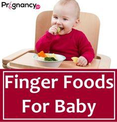 7 Finger Foods For Baby | PregnancyXP.com