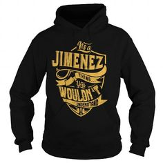 I Love IT'S a JIMENEZ THING. YOU WOULDN'T UNDERSTAND. Shirts & Tees