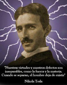 8 buenas frases de Nikola Tesla: http://www.muyinteresante.es/historia/articulo/ocho-frases-geniales-de-nikola-tesla-741373440423