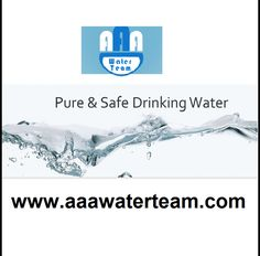 AAA Water Team understands the value of pure water