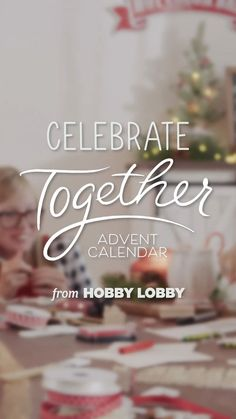 Celebrate together this year with your family! Find everything you need to create a Christmas advent calendar at your local Hobby Lobby®.