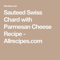 Sauteed Swiss Chard with Parmesan Cheese Recipe - Allrecipes.com