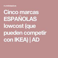 Cinco marcas ESPAÑOLAS lowcost (que pueden competir con IKEA) | AD