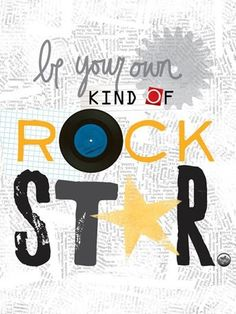 Be Your Own Kind of Rock Star Poster Wall Decal