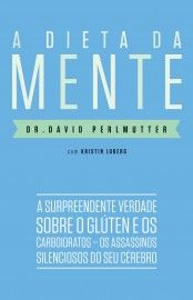 Download  A Dieta da Mente   - DR . David Perlmutter  - em ePUB mobi e pdf