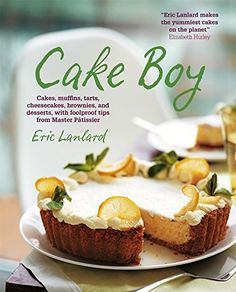 Cake Boy Cakes muffins tarts cheesecakes brownies and desserts with foolproof tips from Master Ptissier Great British Bake Off, Brownies, Planet Cake, No Bake Lemon Cheesecake, The Chai, Muffins, Bakewell Tart, Sticky Toffee Pudding, British Baking