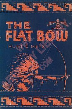 "Contents for ""The Flat Bow"", by W. Ben Hunt & John J. Metz. A book on how to make your own bow and arrows."