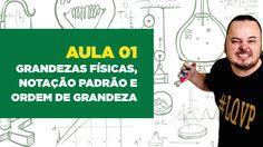 Física Total - Aula 01 - Grandezas Físicas, Notação Padrão e Ordem de Gr...