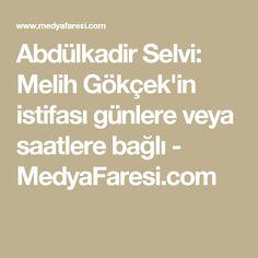 Abdülkadir Selvi: Melih Gökçek'in istifası günlere veya saatlere bağlı - MedyaFaresi.com