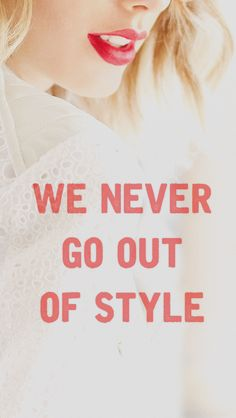 We never go out of style