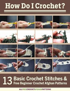 How Do I Crochet? 13 Basic Crochet Stitches and Free Beginner Crochet Afghan Patterns eBook | AllFreeCrochetAfghanPatterns.com