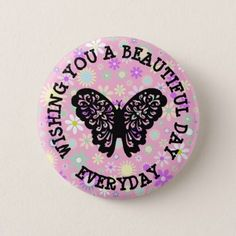 Wishing you a BEAUTIFUL Day Everyday Button - good gifts special unique customize style