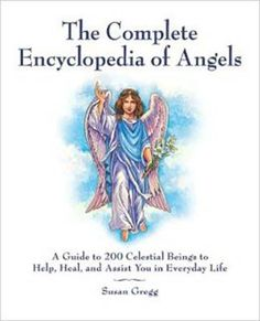 """The Complete Encyclopedia of Angels is a lively reference to """"who's who"""" in the celestial realms. Featuring 200 divinities from Judeo-Christian, Buddhist, Celtic, Egyptian, Greek and Roman, Asian, Tib"""