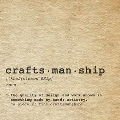 craftsmanship.