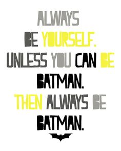 Always be yourself unless you can be batman print instant download.Boys room wall decor DIY nursery grey black yellow