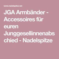 JGA Armbänder - Accessoires für euren Junggesellinnenabschied - Nadelspitze