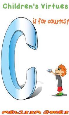 Children's #Book - Children's Virtues: C is for Courtesy (Volume 3) by Melissa Jones, http://www.amazon.com/dp/B00I4IL2BG/ref=cm_sw_r_pi_dp_5TR7tb1AX47TD