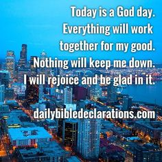 #Monday #Declaration: Say it out loud. Today is a God day.  Everything will work together for my good. Nothing will keep me down. I will rejoice and be glad in it.  God created everyday a good day. Days and nights Mondays through to Sabbath days are God days created for your good.  The Bible says God makes everything to work together for our good. Everything God created including each day of the week are meant to work together for our good. So see each day as a God day  Make a choice make a…