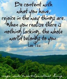 """""""Be content with what you have"""""""
