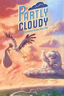 Partly Cloudy is a Pixar CGI animated short film directed by Peter Sohn and produced by Kevin Reher. It was shown in theaters before Pixar's feature film Up and is a special feature on its DVD and Blu-ray release.
