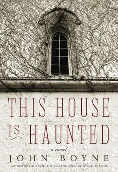 This House Is Haunted by John Boyne | Random House of Canada