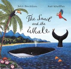 The Snail and the Whale. Julia Donaldson. 26/01/15