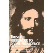 Trustful Surrender to Divine Providence - Probably one of the most profound spiritual books I have ever read. I recommend it to anyone.