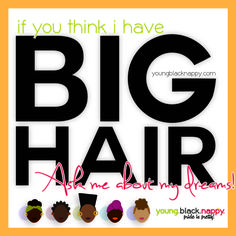 If you think I have big hair. Natural Hair Quotes, Natural Hair Art, Love Natural, Natural Hair Journey, Natural Hair Styles, Natural Beauty, Big Curly Hair, Curly Girl, Little Diva