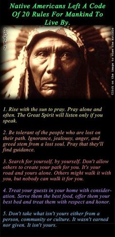 native american indians Native Americans Left A Code Of 20 Rules For Mankind To Live By Native American Prayers, Native American Spirituality, Native American Wisdom, Native American History, Native American Cherokee, American Symbols, Native American Indians, Native American Decor, Native American Beauty