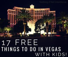 Free things to do in Vegas with kids and tips to make the vacation awesome!