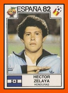 Hector Zelaya of Honduras. 1982 World Cup Finals card. Honduras, 1982 World Cup, Fifa World Cup, Football Soccer, Football Players, Player Card, Football Stickers, World Cup Final, Vignettes