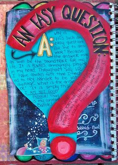 Have someone ask you a random question that day and answer it in your art journal