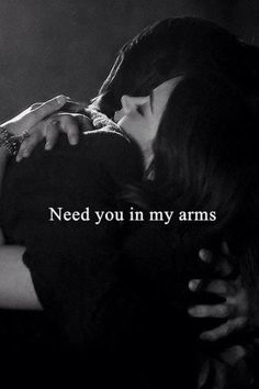 Need You In My Arms Love, yes I do Jennifer, yes I do...