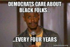 BUT SOME  BLACKS THINK THEY ONLY SUPPOSE TO VOTE DEMOCRAT !!!.BECAUSE THAT'S WHAT THEIR MOM ANS DAD DID...
