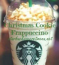 Starbucks Secret Menu: Christmas Cookie Frappuccino   Starbucks Secret Menu