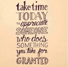 Try to better appreciate what you often take for granted   - lmvus.com