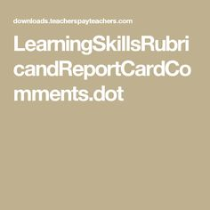 Report Card Comments, Brain Gym, Reading Workshop, School Lessons, Rubrics, Third Grade, Interesting Sites, Report Cards, Classroom
