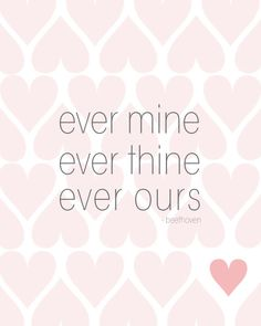Ever Mine Ever Thine Ever Ours <3