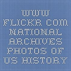 www.flickr.com National Archives Photos of US History