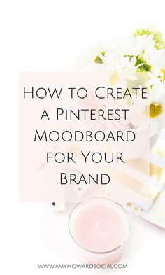 Are you stumped on your blogs brand look? Create a Pinterest Moodboard & see your brand come to life! See How to Create a Pinterest Moodboard for your brand << Amy Howard << Miranda Nahmias