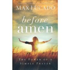 We selected Before Amen as our 2015 Book of the Year because not only is Max Lucado a trusted pastor and author on the topic of prayer, but his words throughout this guide will inspire you and anyone you know to improve their prayer life.