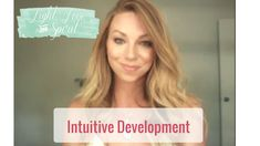 Intuitive Development and Psychic Development. How I discovered my intuitive abilities and how I now help others. Video!