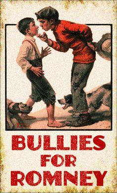 Bullies for Romney.