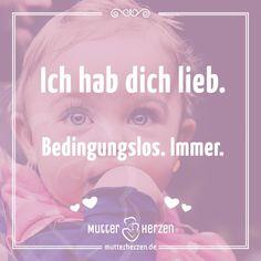 Bedingungslose Liebe. Mehr Schöne Sprüche Auf: Www.mutterherzen.de #liebe #
